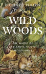 Picture of Wildwoods: The Magic of Ireland's Native Woodlands