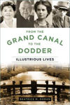 Picture of From the Grand Canal to the Dodder: Illustrious Lives