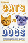 Picture of Cats vs Dogs: Misbehaving mammals, intellectual insects, flatulent fish and the great pet showndown