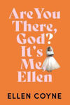 Picture of Are You There God? It's Me, Ellen