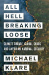 Picture of All Hell Breaking Loose: The Pentagon's Perspective on Climate Change