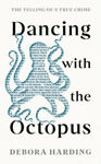 Picture of Dancing with the Octopus: The Telling of a True Crime