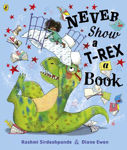 Picture of Never Show A T-Rex A Book!
