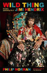 Picture of Wild Thing: The short, spellbinding life of Jimi Hendrix