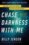 Picture of Chase Darkness with Me: How One True-Crime Writer Started Solving Murders