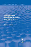 Picture of A History of Medieval Ireland: From 1086 to 1513