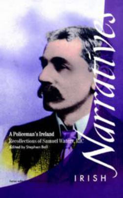 Picture of A Policeman's Ireland: Recollections of Samuel Waters, R.I.C.