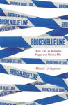Picture of Broken Blue Line: How Life as Britain's Supercop Broke Me