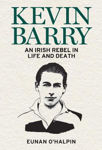 Picture of Kevin Barry: An Irish Rebel in Life and Death