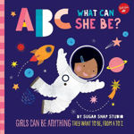 Picture of ABC for Me: ABC What Can She Be?: Girls can be anything they want to be, from A to Z