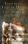 Picture of Even to the Edge of Doom: A Love that Survived the Holocaust