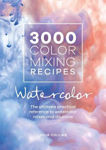Picture of 3000 Color Mixing Recipes: Watercolor: The ultimate practical reference to watercolor mixes and dilutions