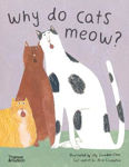 Picture of Why do cats meow?: Curious Questions about Your Favourite Pet