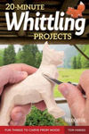Picture of 20-Minute Whittling Projects: Fun Things to Carve from Wood