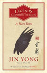 Picture of A Hero Born : Legends of the Condor Heroes Vol. 1