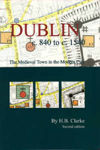 Picture of Dublin c.840-c.1540: the medieval town in the modern city