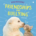 Picture of Build Resilience: Friendships and Bullying