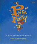 Picture of P is for Poetry: Poems from Irish Poets