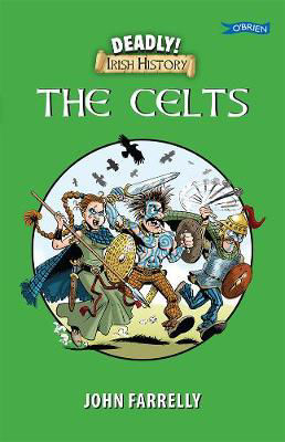 Picture of Deadly Irish History - The Celts