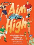 Picture of Aim High: Irish sports stars, trailblazers and mavericks