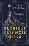 Picture of The Glorious Guinness Girls: A story of the scandals and secrets of the famous society girls