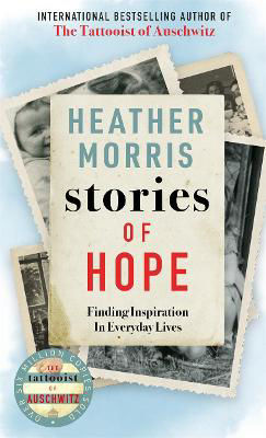 Picture of Stories of Hope: From the bestselling author of The Tattooist of Auschwitz ***EXP
