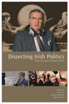 Picture of Dissecting Irish Politics: Essays in Honour of Brian Farrell