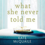 Picture of What She Never Told Me: The compelling and critically acclaimed mystery
