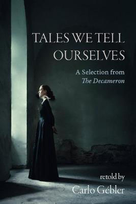 Picture of Tales We Tell Ourselves: A Selection from The Decameron
