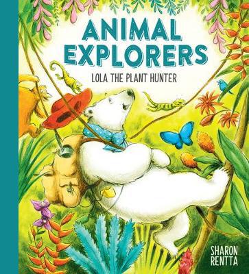 Picture of Animal Explorers: Lola the Plant Hunter PB