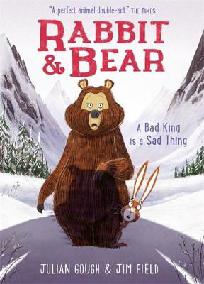 Picture of Rabbit and Bear: A Bad King is a Sad Thing: Book 5
