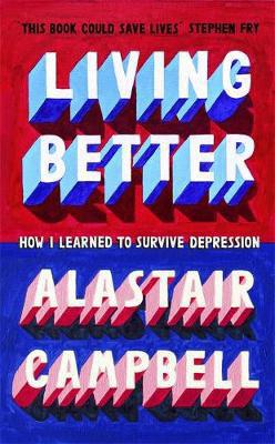 Picture of Living Better: How I Learned to Survive Depression