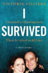 Picture of I Survived: I married a charming man. Then he tried to kill me. A true story.