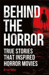 Picture of Behind the Horror: True stories that inspired horror movies