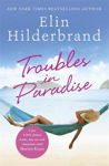 Picture of Troubles in Paradise: Book 3 in NYT-bestselling author Elin Hilderbrand's fabulous Paradise series