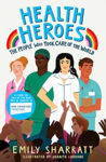 Picture of Health Heroes: The People Who Took Care of the World
