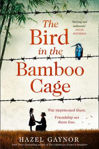 Picture of The Bird in the Bamboo Cage: The unforgettable new novel of courage and fortitude in China during WW2