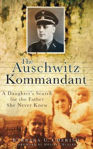 Picture of The Auschwitz Kommandant: A Daughter's Search for the Father She Never Knew