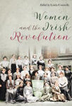 Picture of Women and the Irish Revolution: Feminism, Activism, Violence