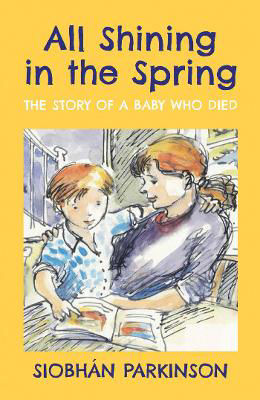 Picture of All Shining in the Spring: The Story of a Baby who Died