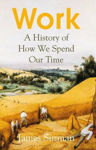 Picture of Work: A History Of How We Spend Our Time