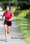 Picture of A Golden Era: Profiles of Ireland's Masters Athletes: Volume 1