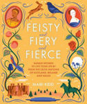 Picture of Feisty and Fiery and Fierce: Badass Celtic Women to Live Your Life by from Scotland, Ireland and Wales