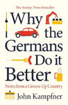 Picture of Why the Germans Do it Better: Lessons from a Grown-Up Country