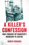 Picture of A Killer's Confession: How I Brought My Daughter's Murderer to Justice