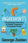 Picture of Ingredients: The Strange Chemistry of Plants, Poisons and Processed Foods