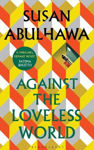 Picture of Against The Loveless World