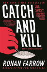 Picture of Catch and Kill: Lies, Spies and a Conspiracy to Protect Predators