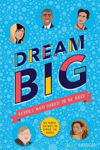 Picture of Dream Big! Heroes Who Dared to Be Bold (100 people - 100 ways to change the world)