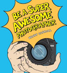 Picture of Be a Super Awesome Photographer